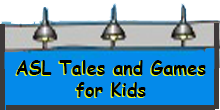 ASL Tales and Games for Kids